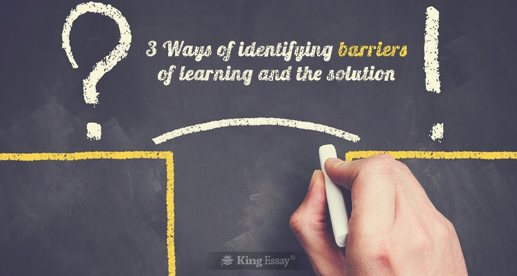Identifying Barriers of Learning & the Solution