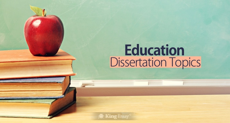 Education Dissertation Topics