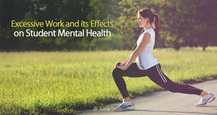 Excessive Work & its Effects on Student Mental Health