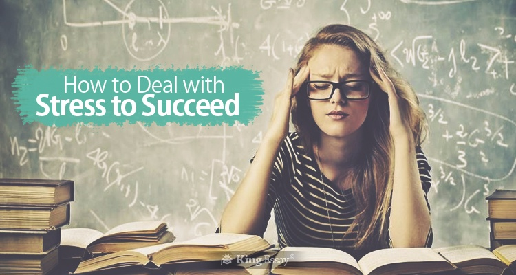How to Deal With Stress to Succeed
