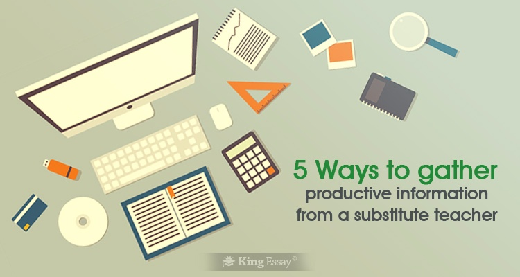 Gather Productive Information From a Substitute Teacher