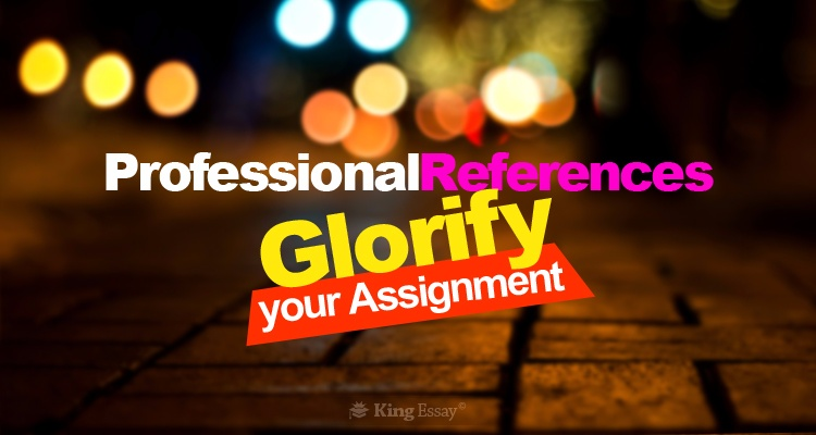 Professional References Glorify Your Assignment