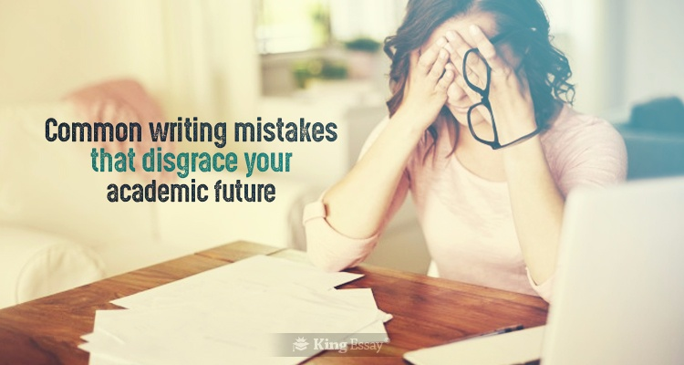 Common Writing Mistakes in Your Academics